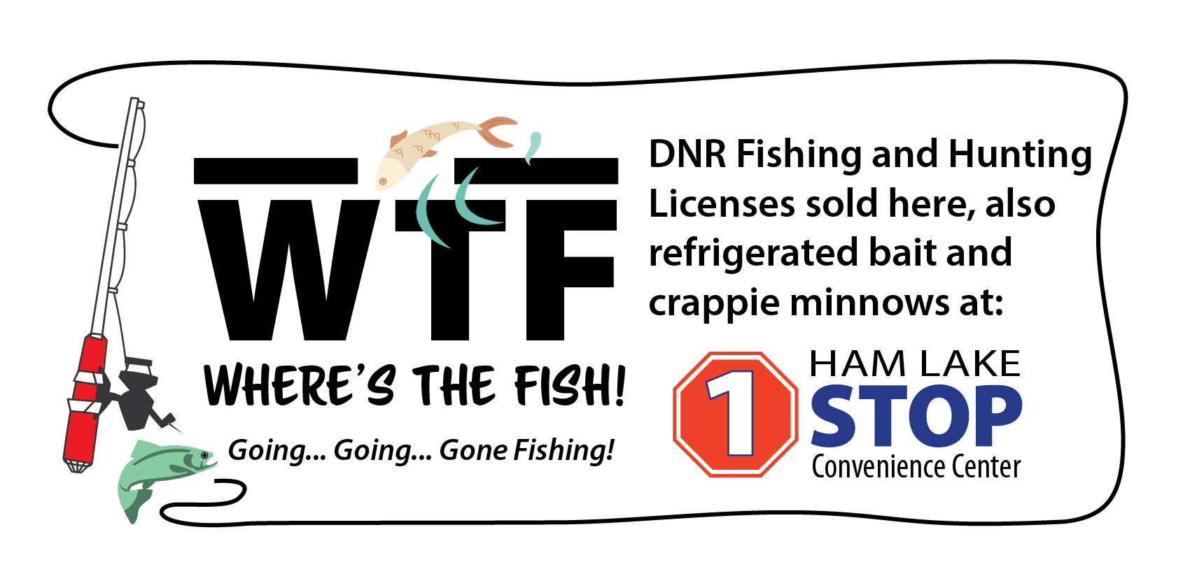 We sell DNR Fishing and Hunting Licenses and Bait too